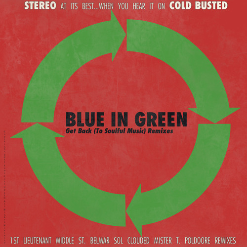 Blue In Green - Get Back to Soulful Music ( mister T's jazzlab remix ) // Cold Busted
