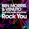 Ben morris & Venuto feat Michelle Martinez - Rock You (Harry Choo Choo Romero remix)