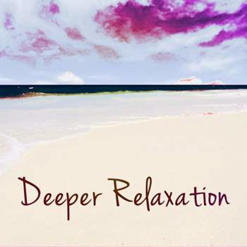 Deeper Relaxation