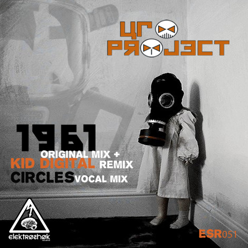 UFO Project - 1961 (Kid Digital Remix) [Elektroshok Records] OUT NOW!!!