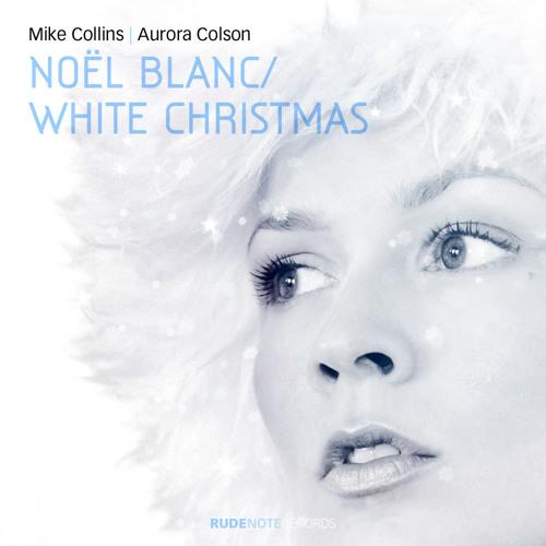 """Noel Blanc (White Christmas)"" - Mike Collins | Aurora Colson"