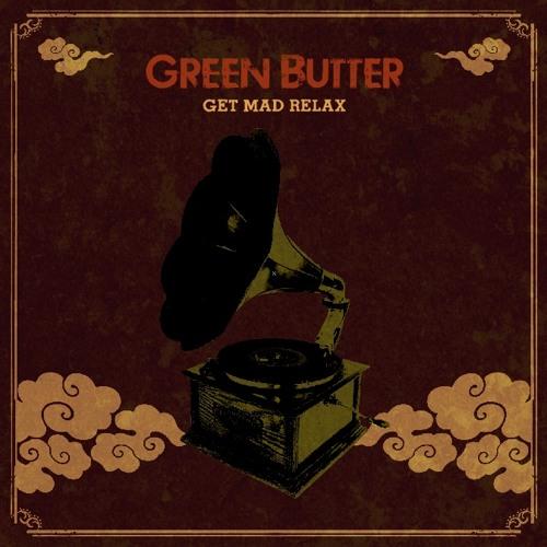 """Green Butter """"Get Mad Relax"""" teaser mix"""