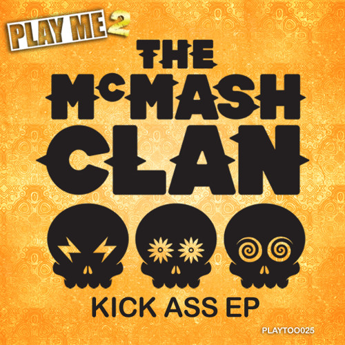 The McMash Clan - Kick Ass EP Medley - OUT NOW!