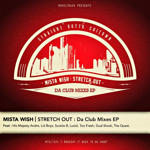 Mista Wish - Stretch Out (The Quest Remix)