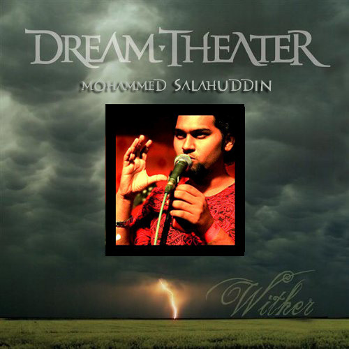 Dream Theater - Wither - Mohammed Salahuddin