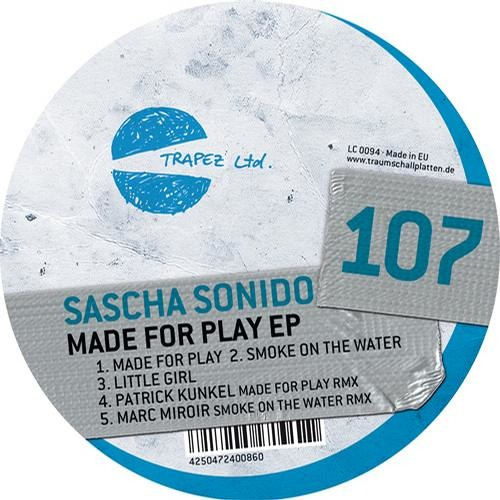Sascha Sonido: Made For Play (Patrick Kunkel Remix) - 3-Minute-Snippet