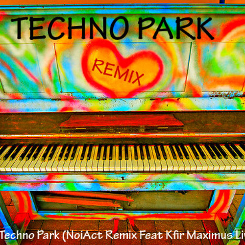 Phanatic - Techno Park (NoiAct Remake Feat Kfir Mamou Live Guitars)