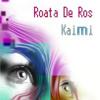 Roata De Ros (Teresas Ibiza Big Room Mix) - Kaimi