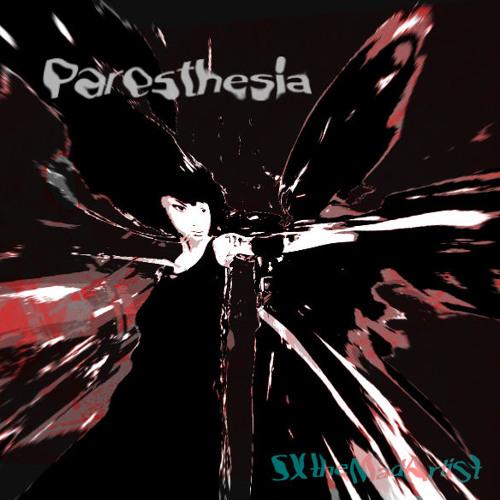 Paresthesia - SXtheMadArtist