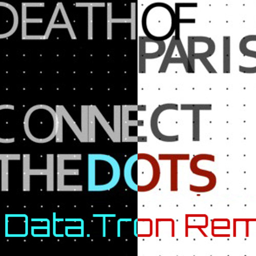 Connect the Dots (Data.Tron Remix)