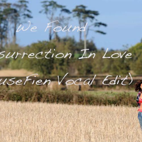 Axwell vs Rihanna - We Found Resurrection In Love ( HouseFien Vocal Edit)