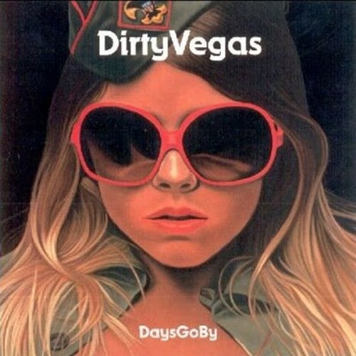 Dirty Vegas-Days Go By (bitrok spaced out bootleg) *Free Download*