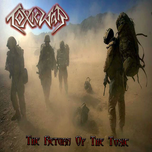 Toxic War - The Return of The Toxic