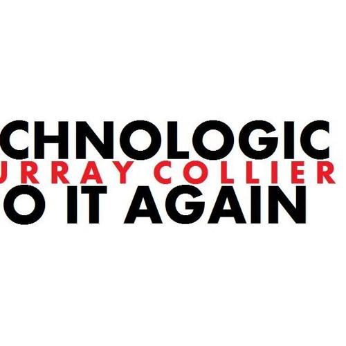 Technologic (Do it again) - Murray Collier