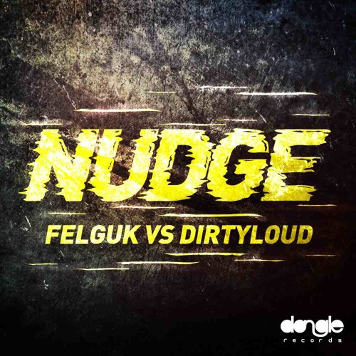 Felguk vs Dirtyloud - NUDGE (PREVIEW)