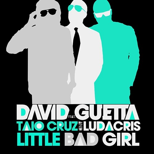 Taio Cruz & David Guetta ft. Ludacris - Little Bad Girl (Rap) -FuWai-