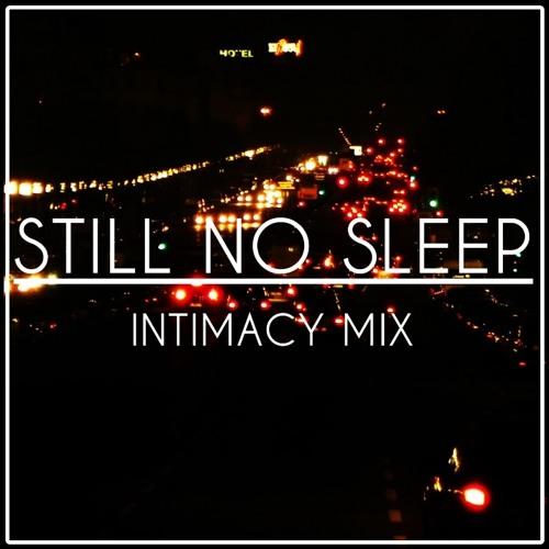 Still No Sleep (INTIMACY Mix) - Interlude
