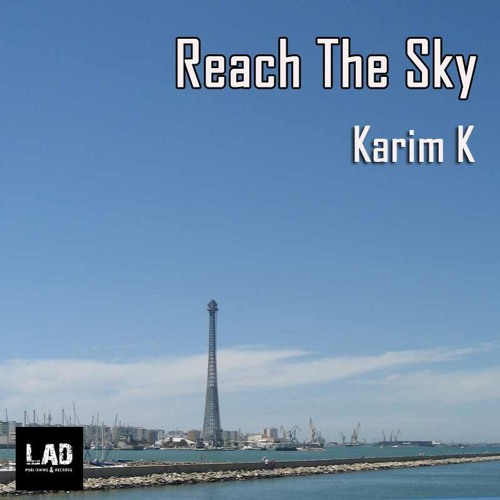Karim-K .. Reach The Sky ( Club Mix  ) Out Now on Lad Portugal Record