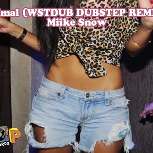 Animal (WSTDUB DUBSTEP REMIX) - Miike Snow