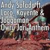 Owru Jari Anthem - Andy Safado ft Laco, Kayente & Joggaman