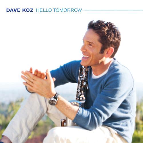 Hello Tomorrow | Dave Koz