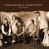 Paper Airplane   Alison Krauss & Union Station
