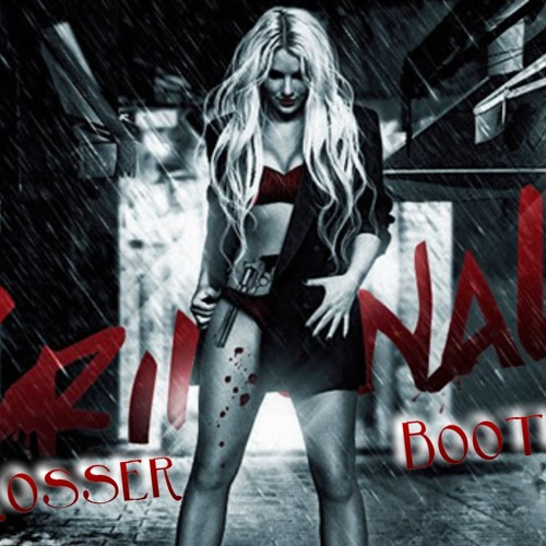 Britney Spears - Criminal ( Dj Rosser Bootleg ) [Electro & Dubstep]