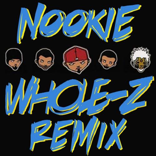 Nookie (Whole-Z Remix) *FREE DOWNLOAD IN DESCRIPTION*