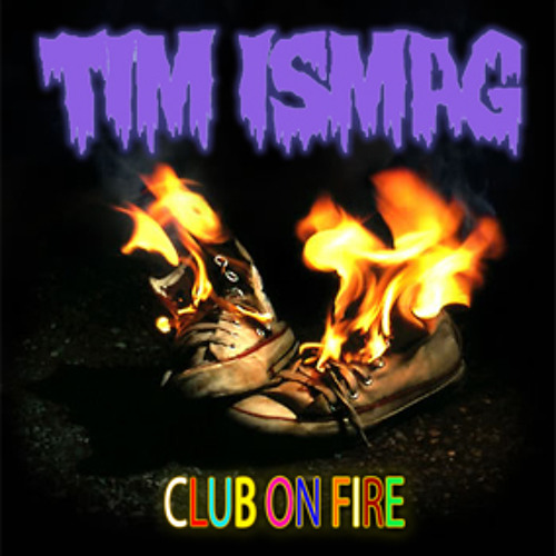 Tim Ismag - Club On Fire EP [Free Download]