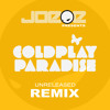 Coldplay - Paradise (Joe-E Remix) FREE DOWNLOAD