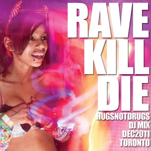 HUGSNOTDRUGS DJ SET Rave Kill Die