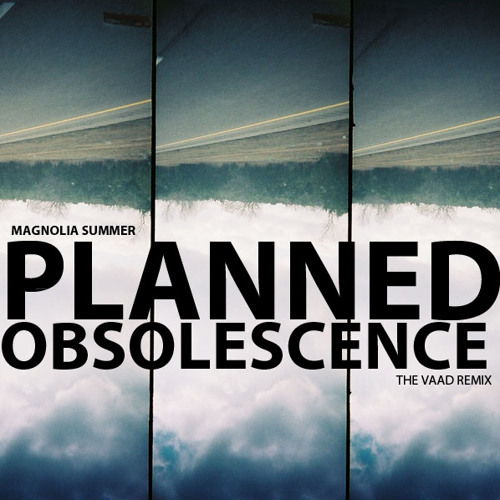 Planned Obsolescence (The Vaad Remix)