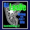 BRING ME BACK TO LIFE/HARD ROCKmix2/DJ LESLIE CAVAZOS