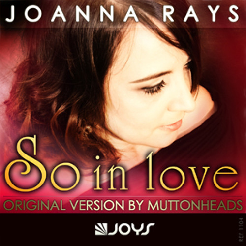 Joanna Rays - So In Love (Muttonheads Radio Edit)