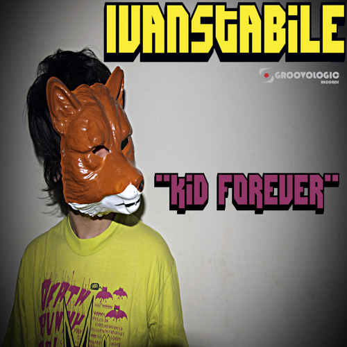 OUT NOW // Ivanstabile - Kid Forever / EP Preview