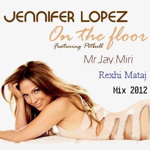 Jennifer Lopez Ft. PitBull -On The Flor (Mr.Jay.Miri & Rexhi Mataj Sax Mix)