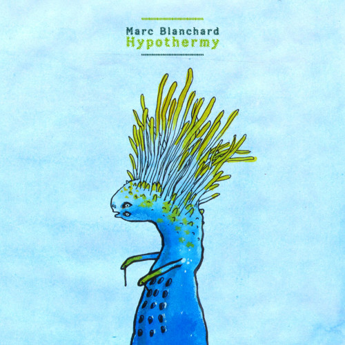 Marc Blanchard - Globules Bleus