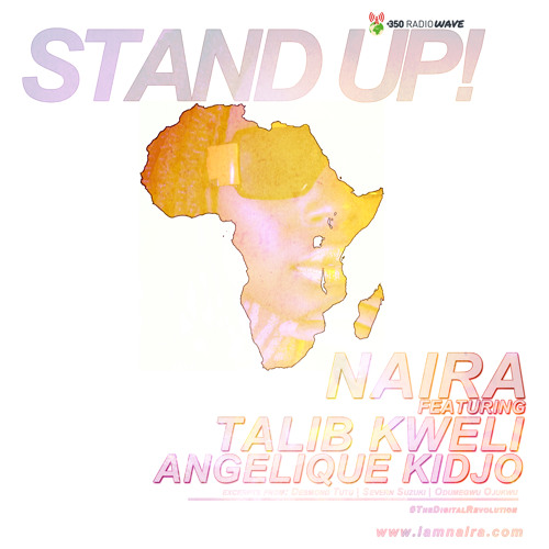 Stand Up - NAIRA ft Talib Kweli & Angelique Kidjo