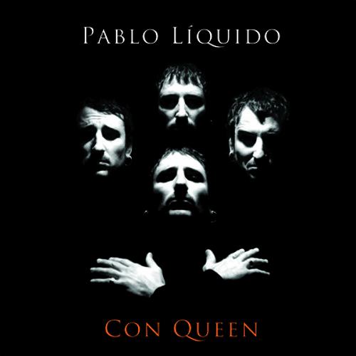 PABLO LIQUIDO CON QUEEN - IT´S A HARD LIFE