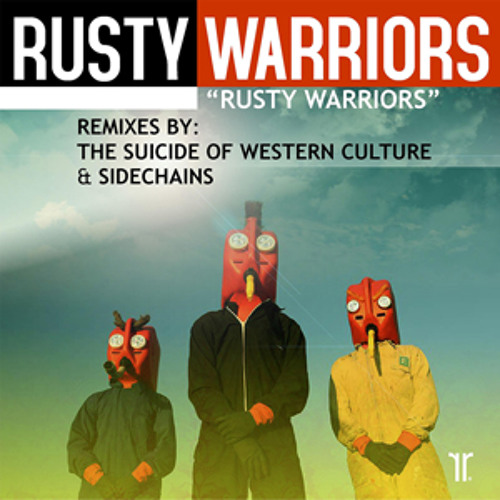 Rusty Warriors 'Rusty Warriors' (Sidechains & TSOWC Remixes) *Preview