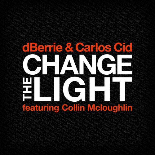 dBerrie & Carlos Cid f. Collin Mcloughlin - Change the light [Ultra Records]