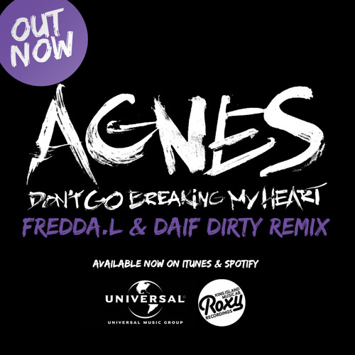 Agnes - Don't Go Breaking My Heart (Fredda.L & Daif Dirty Remix) (Universal Music)