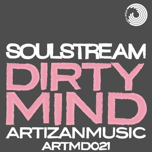 Soulstream 'Dirty Mind EP' - ARMD021