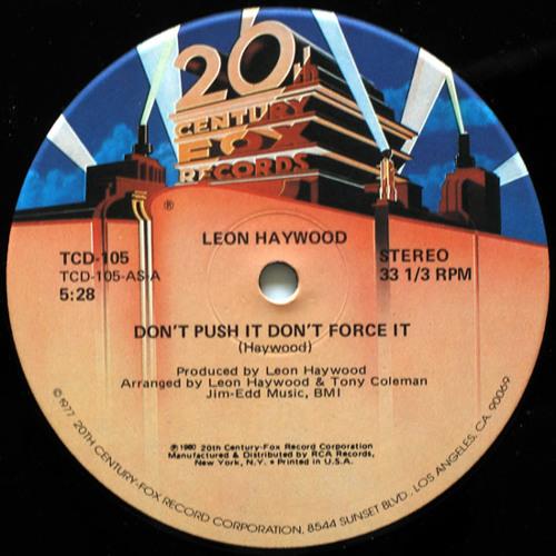Don't Push It, Don't Force It (A TOT Edit) - Leon Haywood