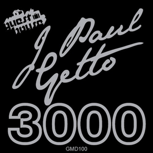 J PAUL GETTO - 3000 (Guesthouse 100th Release) ***PREVIEW*** OUT NOW on TRAXSOURCE