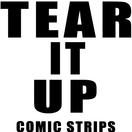 Comic Strips - Tear It Up