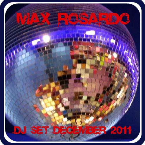 Max Rosardo - Dj Set Dec. 2011