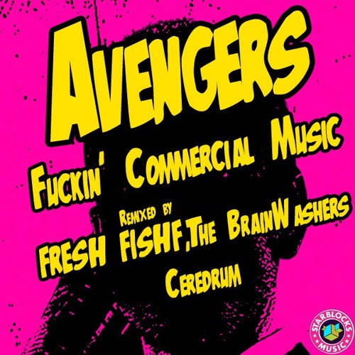Avengers - Fuckin' Commercial Music (Original mix)