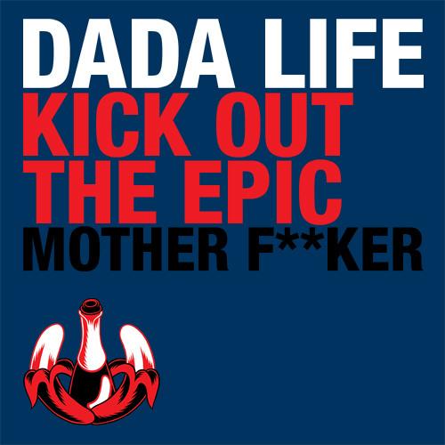 Dada Life - Kick Out The Epic Motherf**ker (Instrumental)