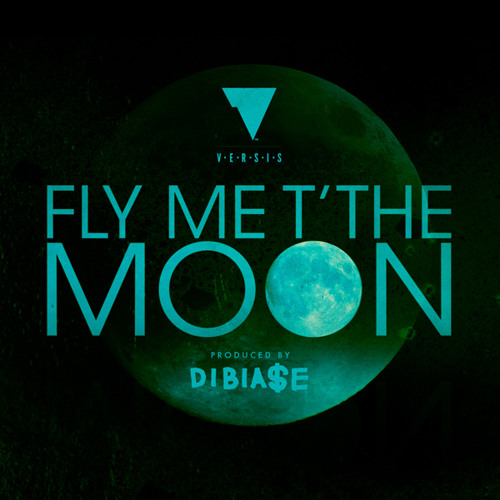 FLY ME t'THE MOON dibia$e x versis